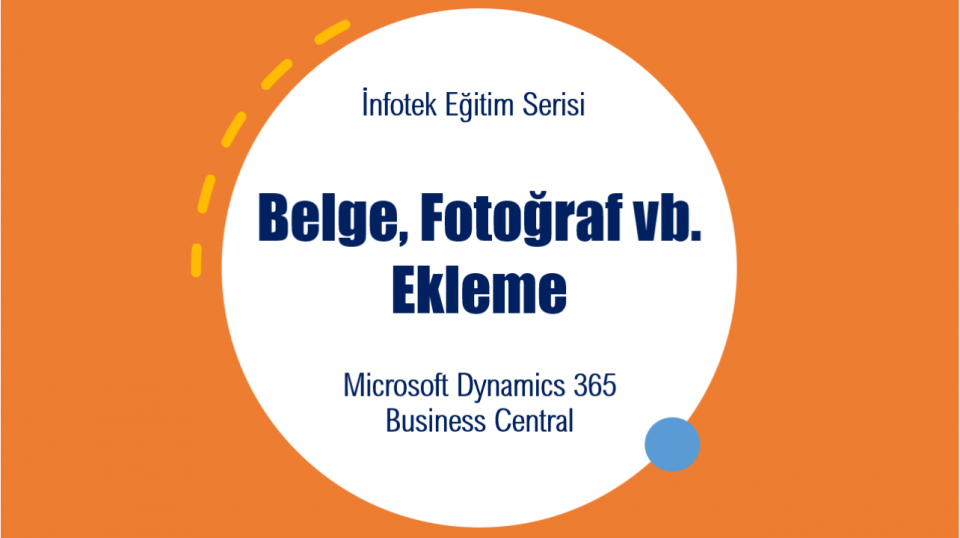 Microsoft Dynamics 365 Business Central Belge Ekleme