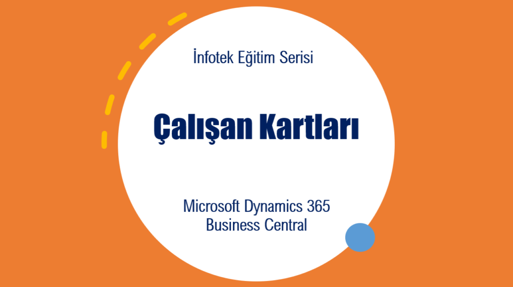 Microsoft Dynamics 365 BC Çalışan Kartları